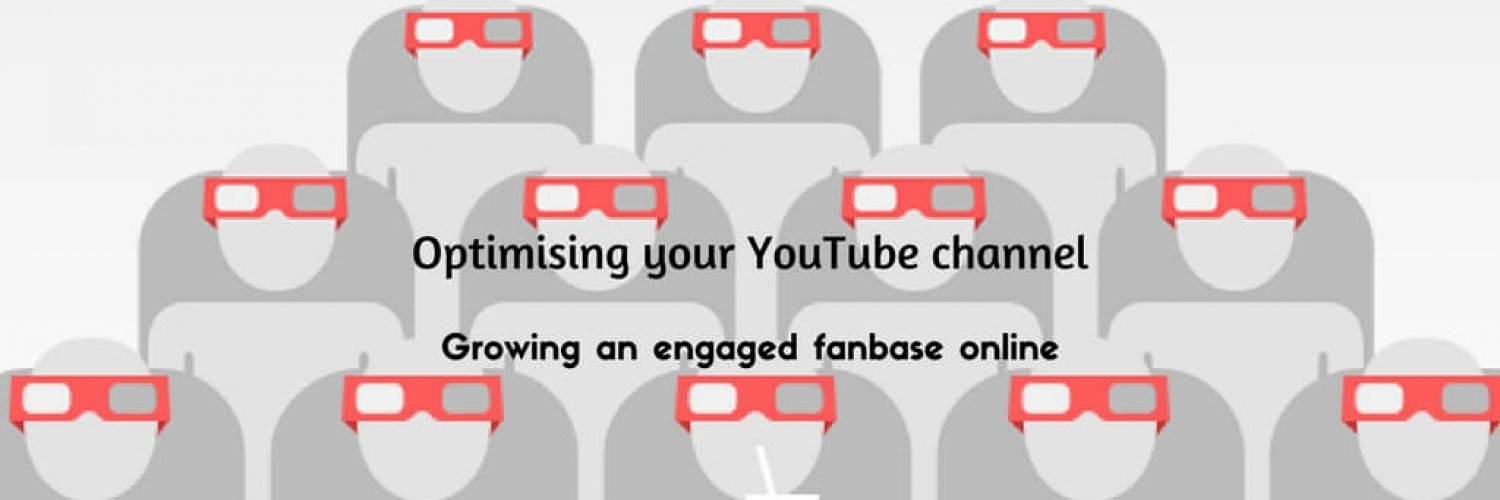Optimising your YouTube channel