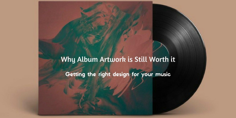 Why Album Artwork is Still Worth it