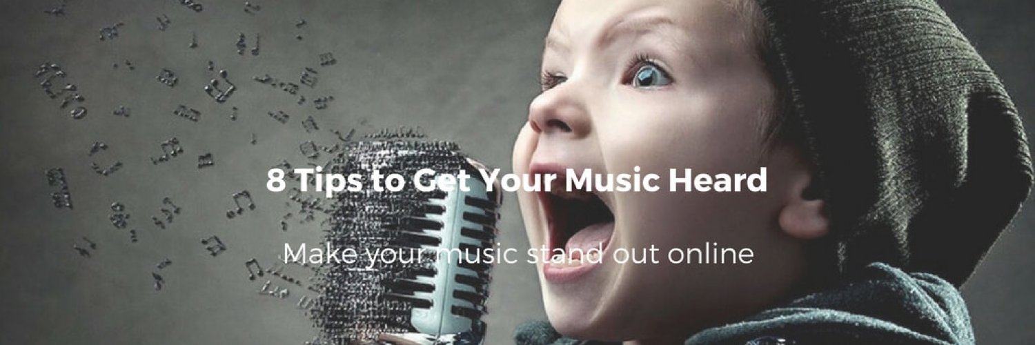 8 Tips to Get Your Music Heard
