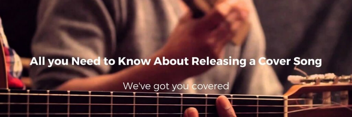 All you Need to Know About Releasing a Cover Song