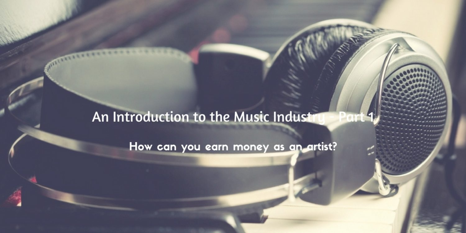 An Introduction to the Music Industry – Part 1