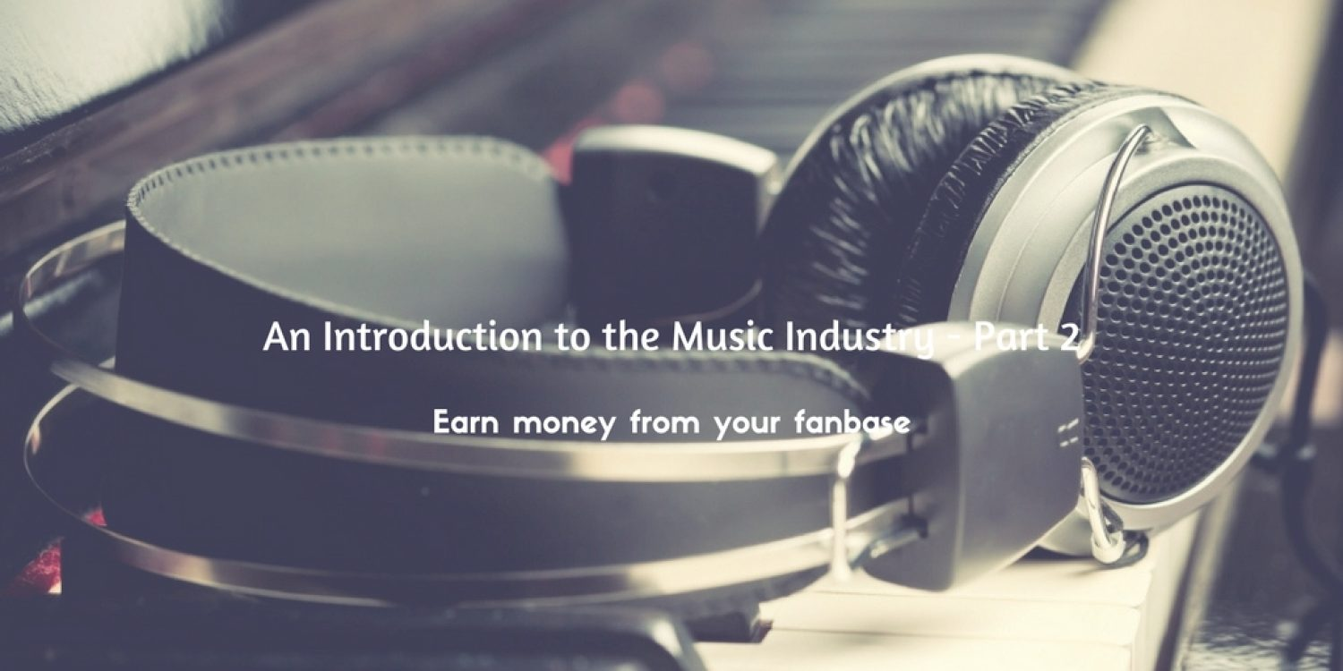 An Introduction to the Music Industry – Part 2