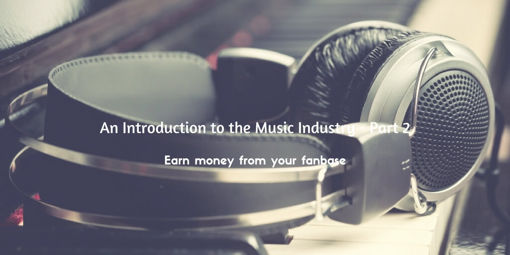 An Introduction to the Music Industry - Part 2