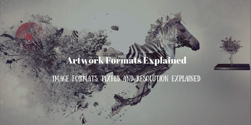 Artwork Formats Explained