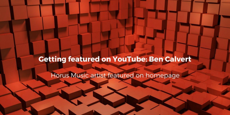 Getting featured on YouTube: Ben Calvert