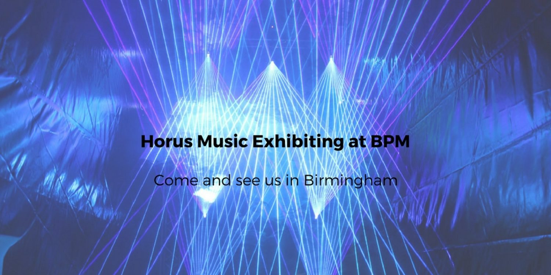 Horus Music Exhibiting at BPM