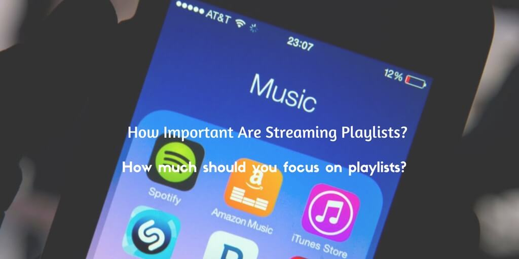 How Important Are Streaming Playlists?