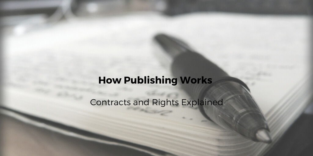 How Publishing Works - Contracts and Rights Explained