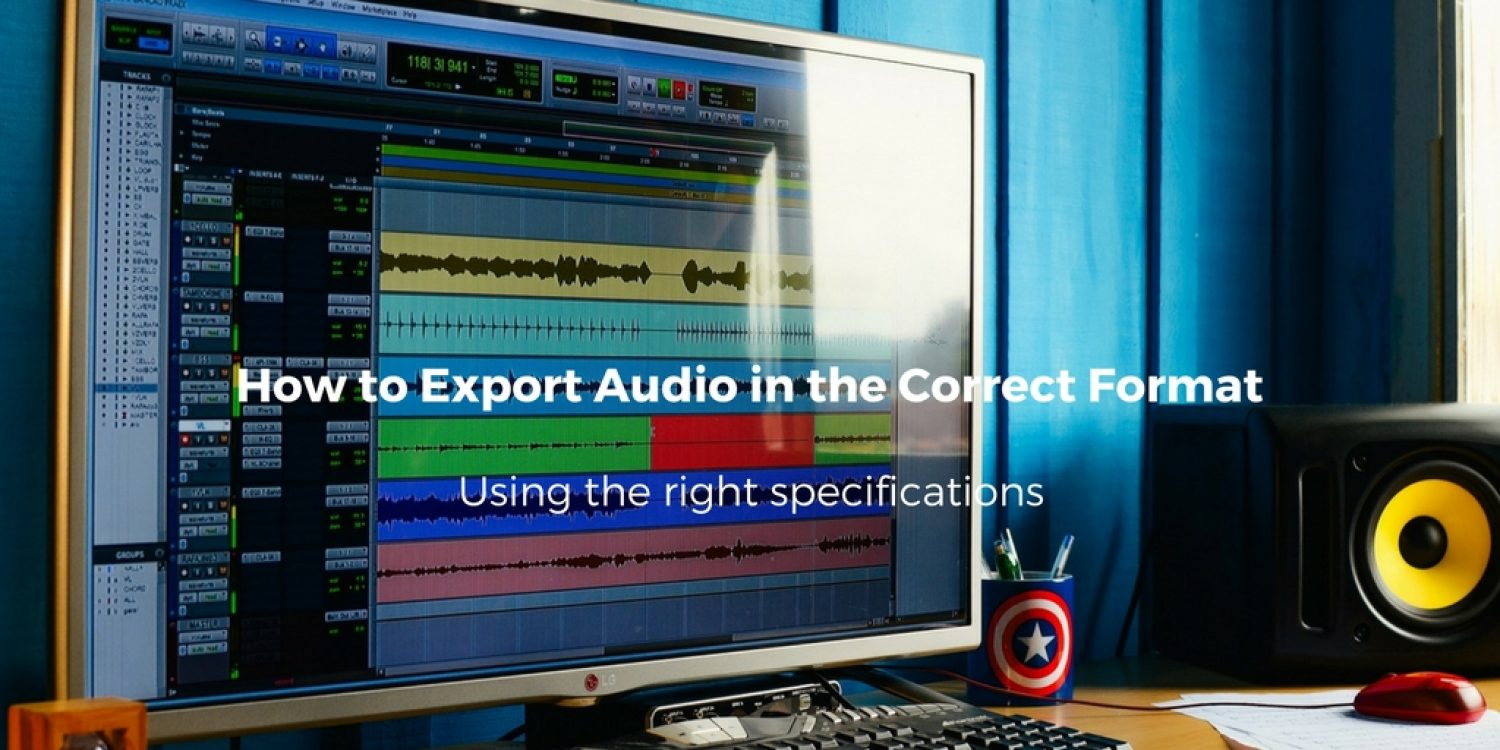 How to Export Audio in the Correct Format