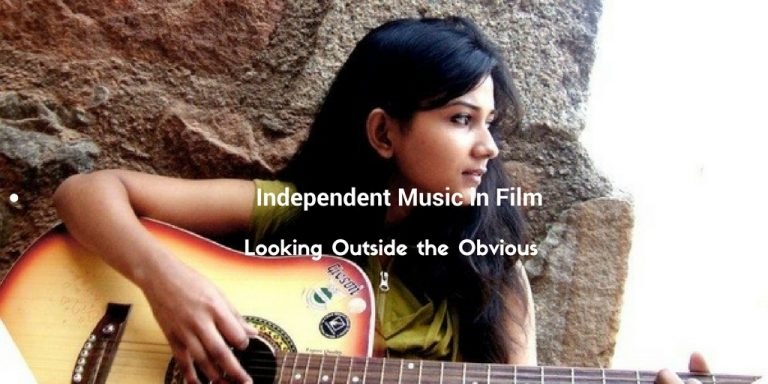 Independent Music in Film- Looking Outside the Obvious