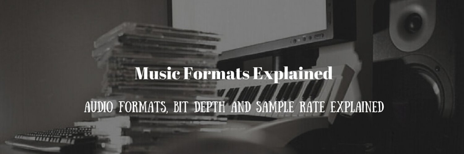 Music Formats Explained
